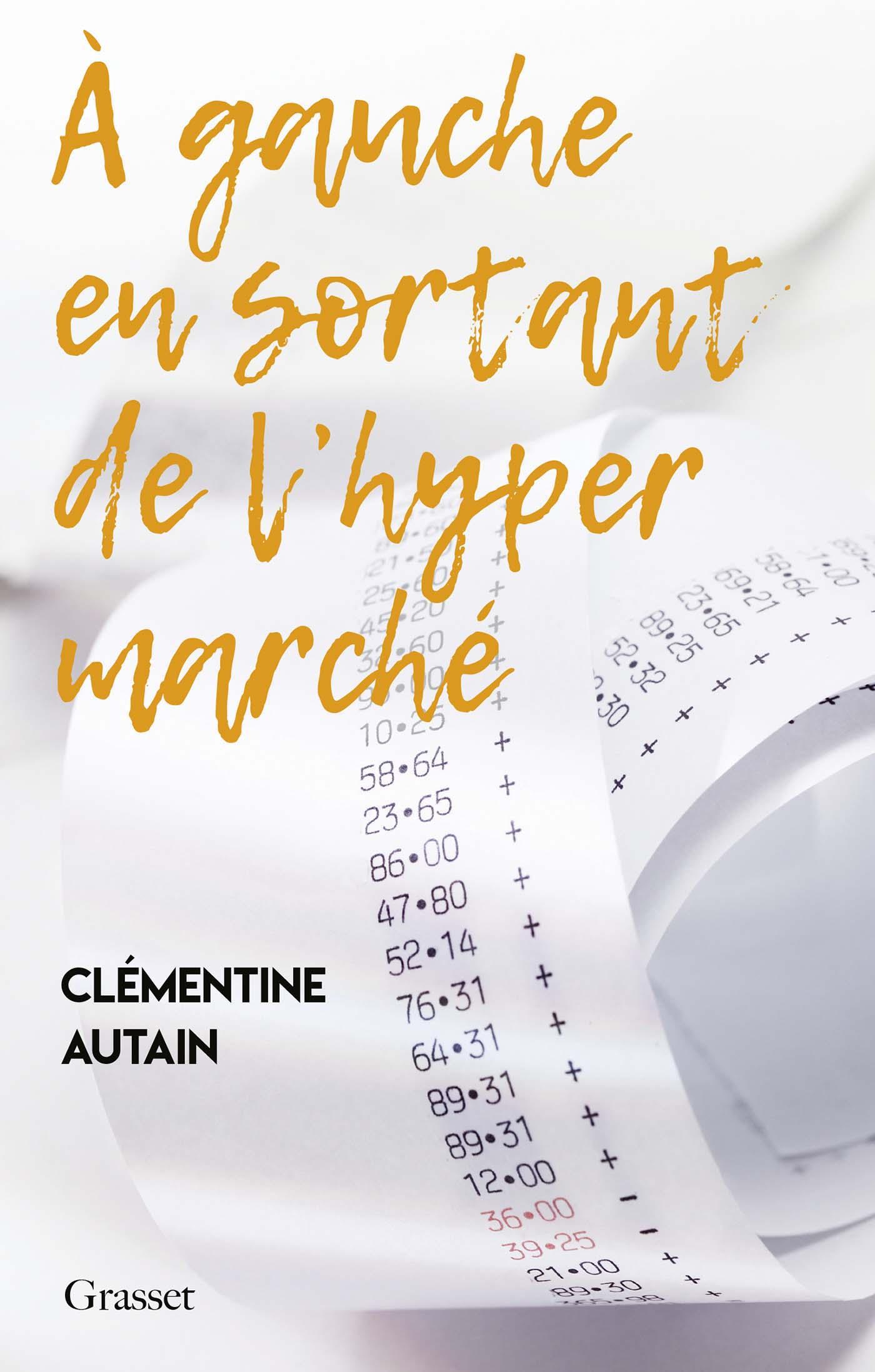 Rebellissime Clémentine Autain A gauche en sortant de l'hypermarché